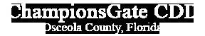 ChampionsGate CDD Osceola County, Florida